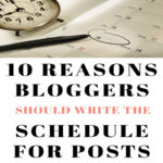 10 Reasons Bloggers Should Write the Schedule for Posts