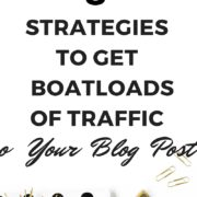 8 strategies to get boatloads of traffic to your blog pos