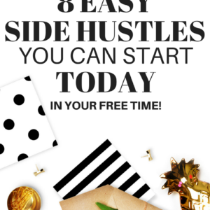 8 Easy Side Hustles to Start Today