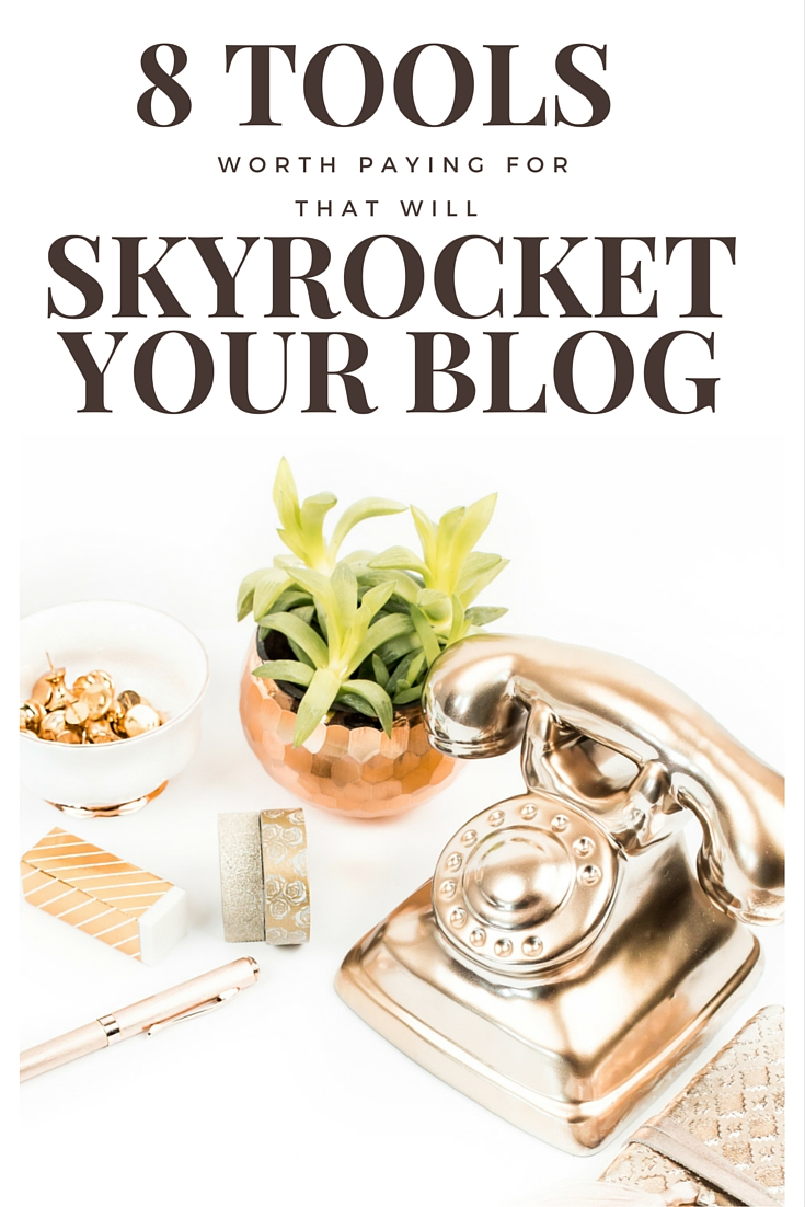 8 TOOLS WORTH PAYING FOR THAT WILL SKYROCKET YOUR BLOG
