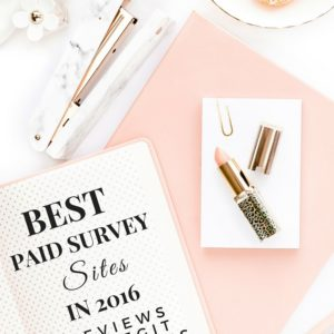 BEST PAID SURVEY SITES FOR MONEY IN 2016-REVIEWS OF LEGIT COMPANIES