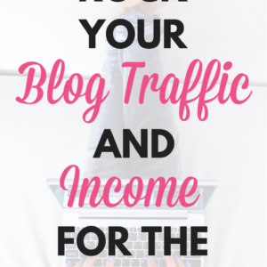 How to Rock Your Blog Traffic and Income for the Holidays!