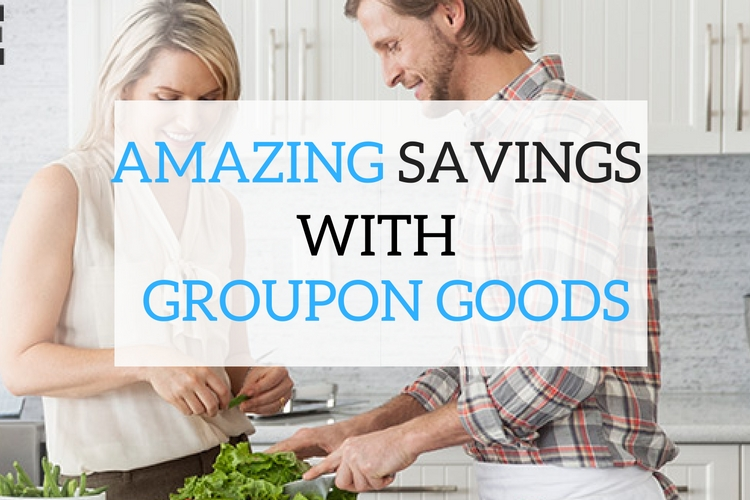 Amazing savings with groupon goods