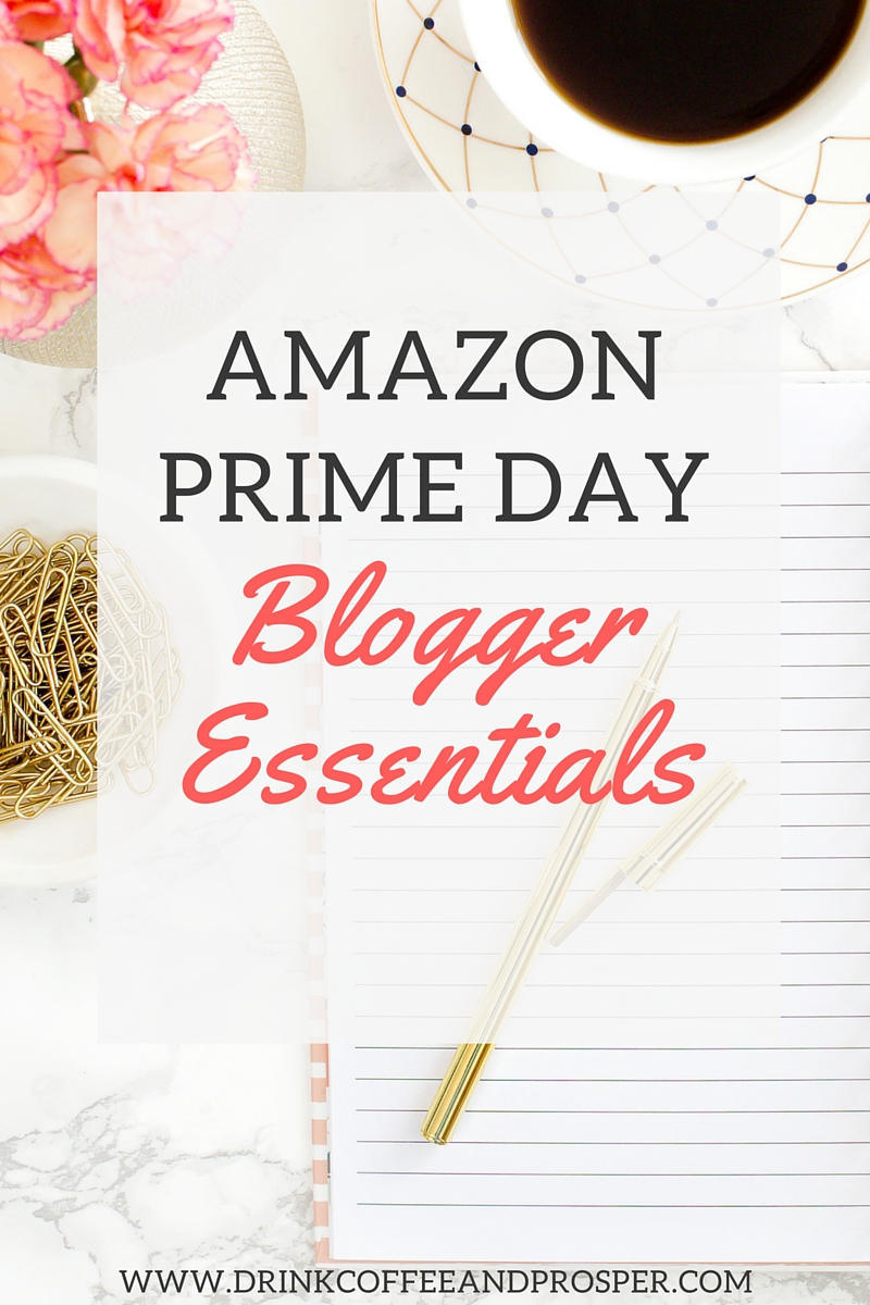 AMAZON PRIME DAY BLOGGER ESSENTIALS