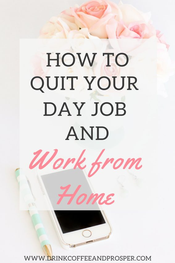 How to Quit Your Day Job and Work from Home