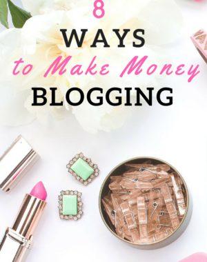 8 Ways to Make Money Blogging