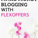 HOW TO MAKE MONEY BLOGGING WITH FLEXOFFERS