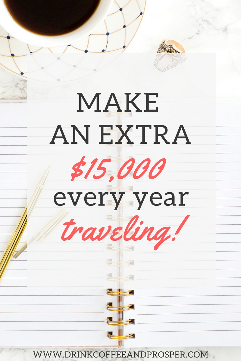 Make an extra $15,000 per year traveling