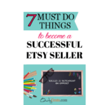 7 Things You Must Do to Be a Successful Etsy Seller