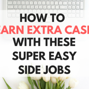 Earn Extra Cash with These Super Easy Side Jobs