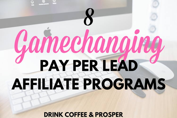8 Gamechanging Pay Per Lead Affiliate Programs