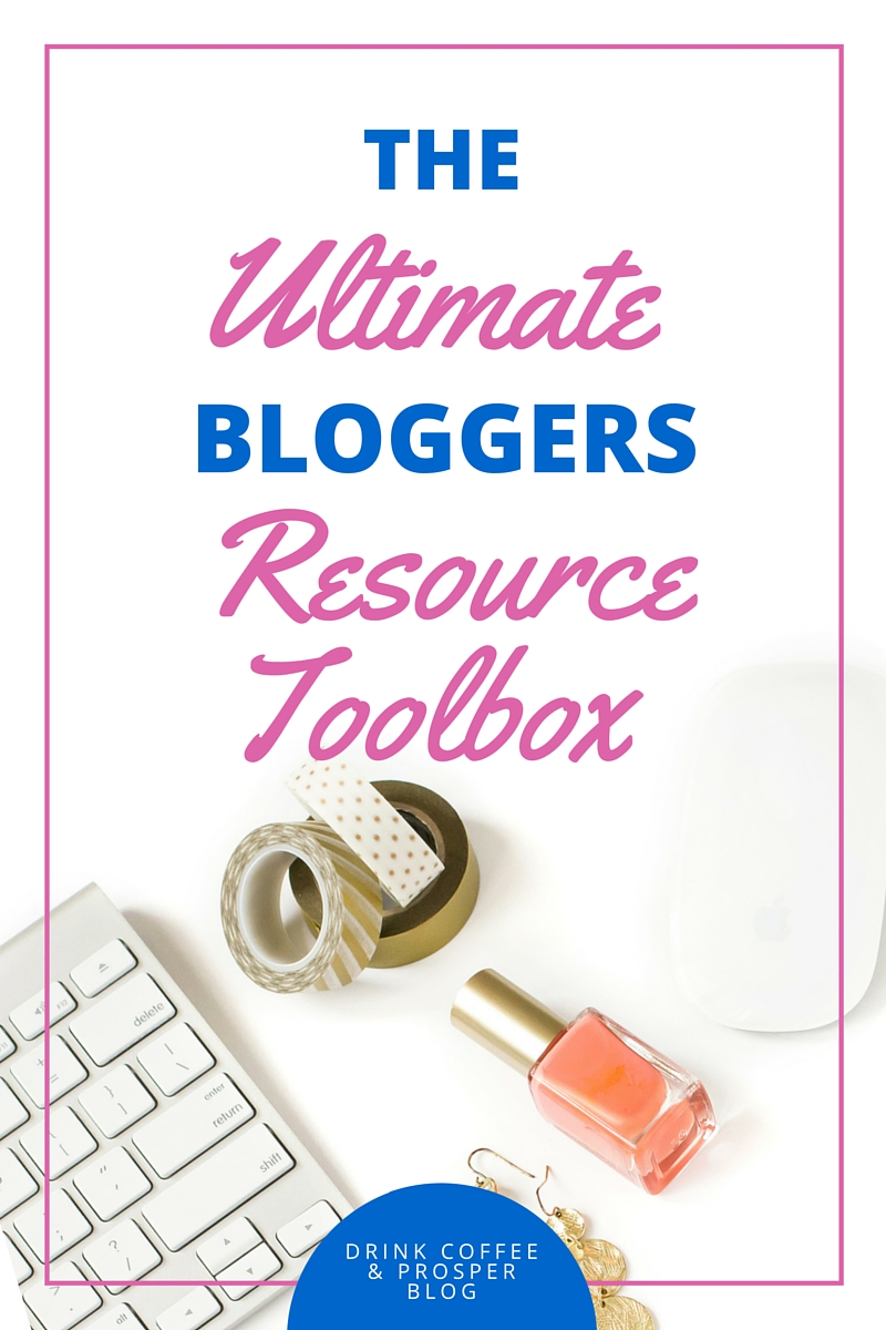 THE ULTIMATE BLOGGERS RESOURCE TOOLBOX