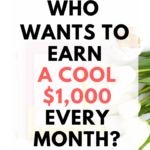 HOW I EARN A COOL $1,000+ EVERY MONTH!