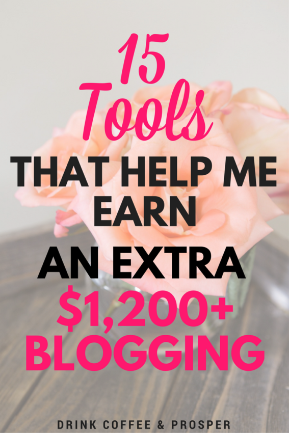 15 TOOLS THAT HELP ME EARN AN EXTRA $1200 BLOGGING