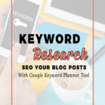 Keyword Research – Use Google Keyword Planner Tool to SEO Your Blog Posts