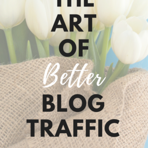 The Art of Better Blog Traffic