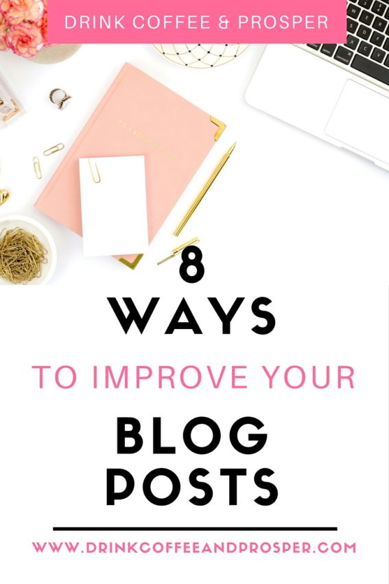 8 ways to improve your blog posts