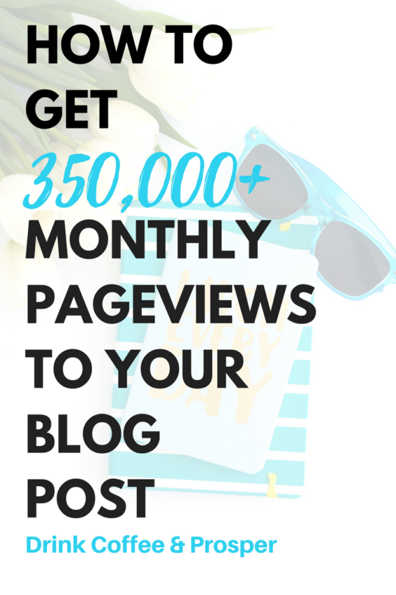 How to Get 350,000 Monthly a Page Views to Your Blog Post