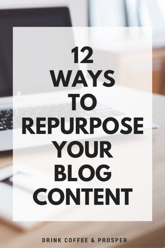 12 Ways to Remix your Blog Posts