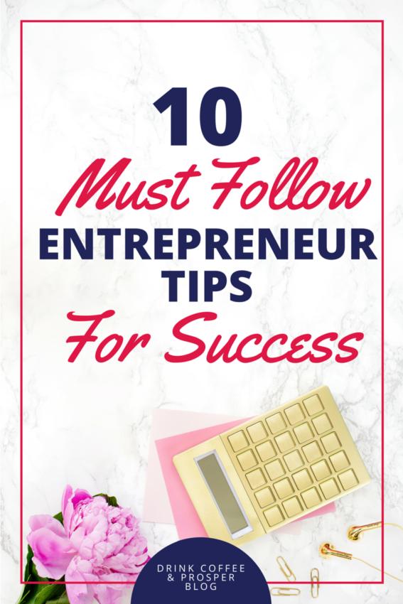 10 Must Follow Entrepreneur Tips