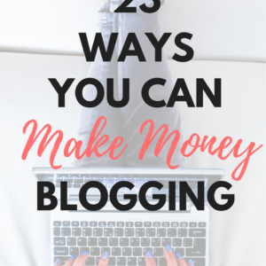 23 Ways You Can Make Money With Your Blog