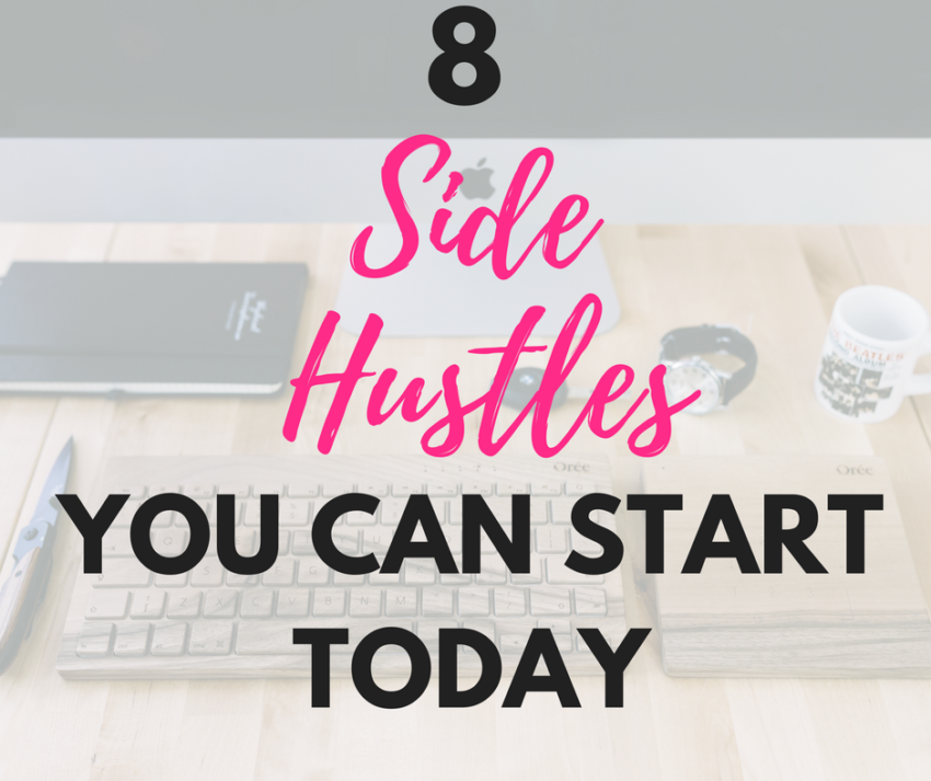 8 Side Hustles You Can Start Today