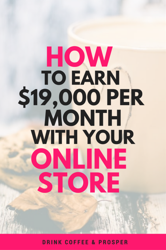 How to Earn $19,000/month with Your Online Store