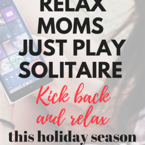 Relax Moms, Play Solitaire