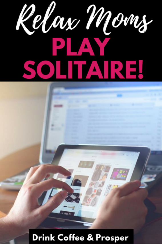 Relax Moms Play Solitaire