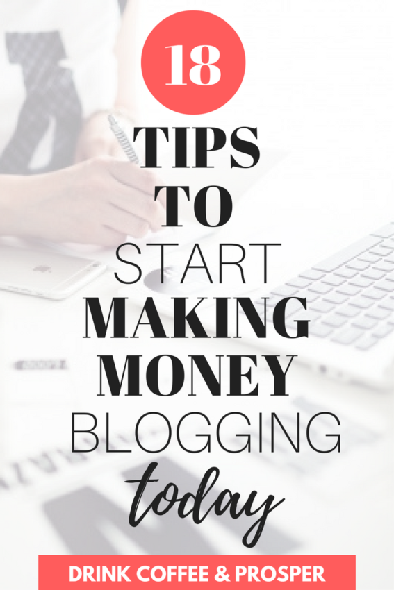 18 Tips to Start Making Money Blogging Today