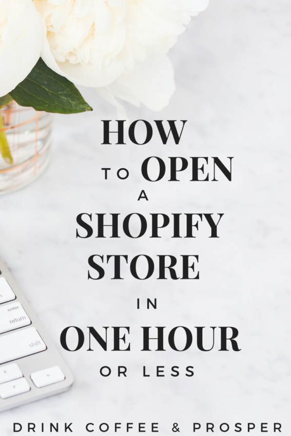 How to Open a Shopify Store in one hour or less