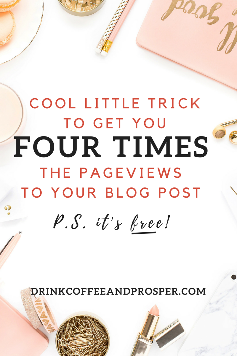 COOL LITTLE TRICK TO GET YOU 4X THE PAGEVIEWS TO YOUR BLOG POST
