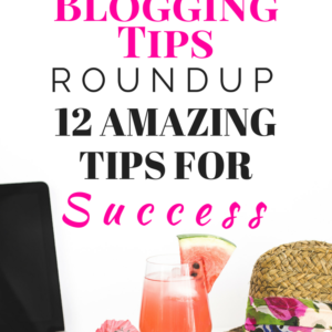 BRILLIANT BLOGGING TIPS ROUNDUP