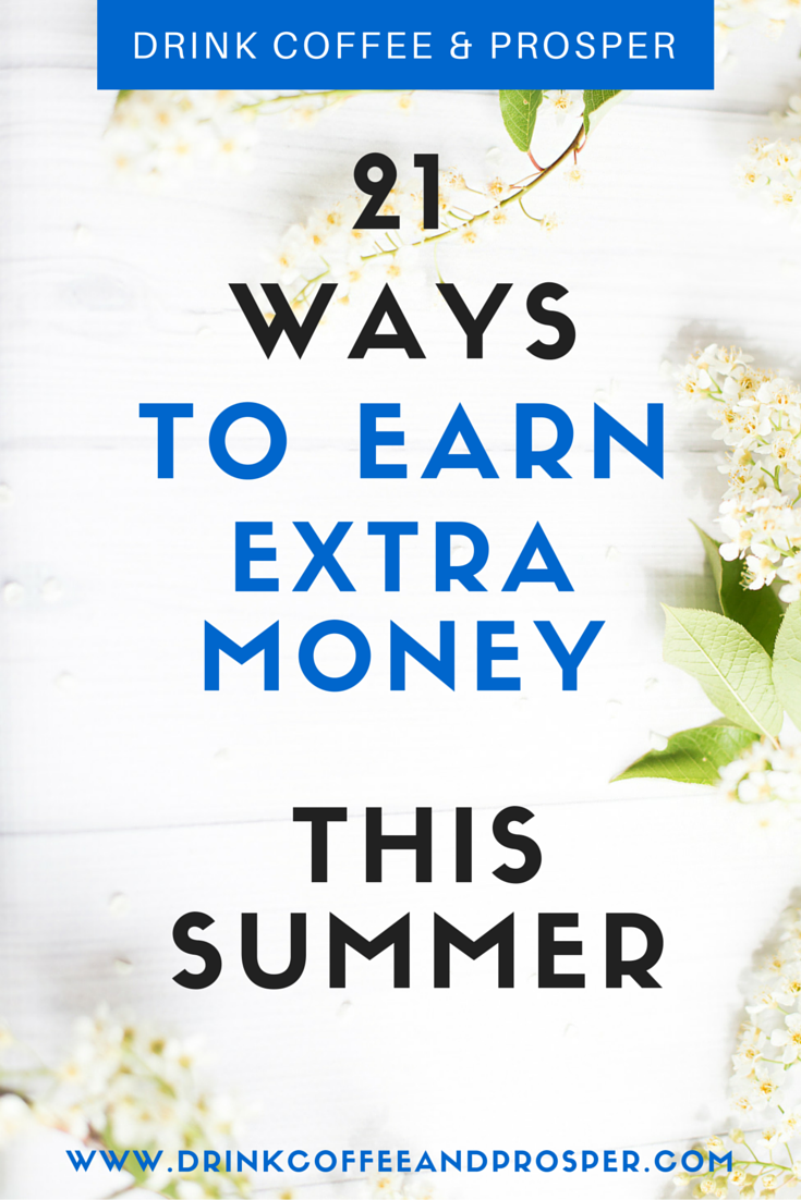 21 WAYS TO EARN EXTRA MONEY THIS SUMMER