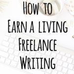 HOW TO EARN A LIVING BY FREELANCE WRITING