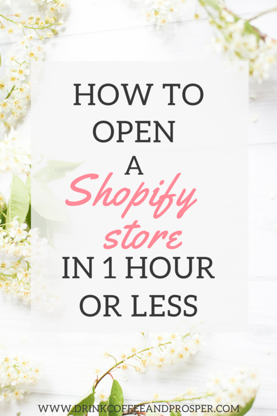 How to Open a Shopify Store in 1 hour or less