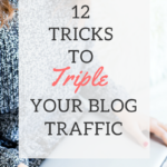 12 TRICKS TO TRIPLE BLOG TRAFFIC