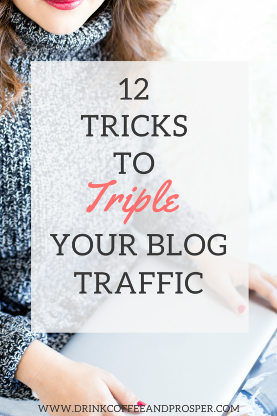 12 Tricks to Triple YourBlog Traffic