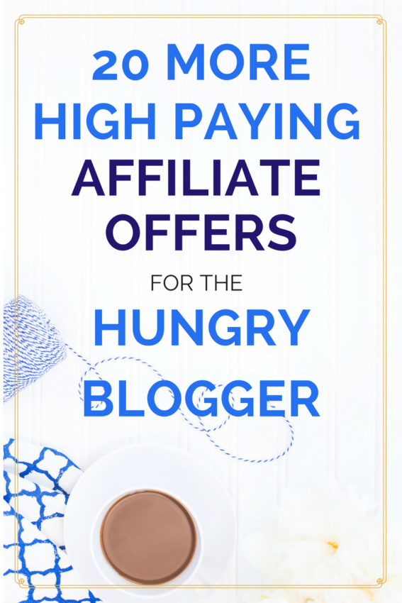 20 more high paying affiliate offers for the hungry blogger