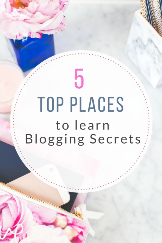 5 Top Places to Learn Blogging Secrets